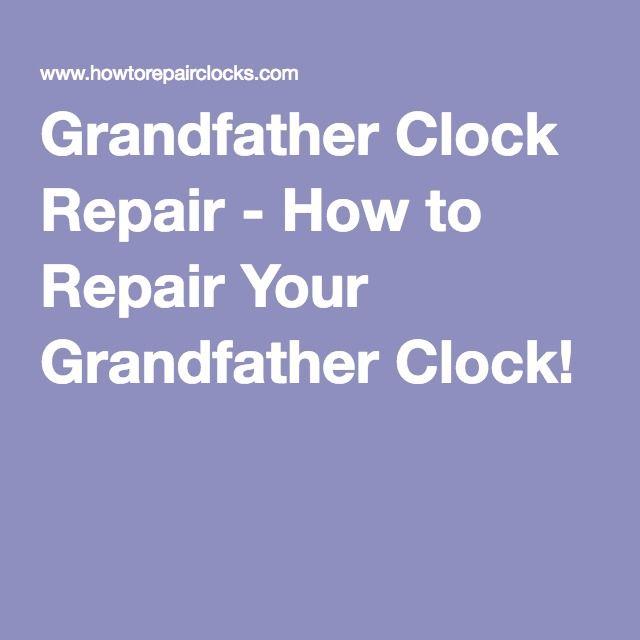 Grandfather Clock Repair - How to Repair Your Grandfather Clock!