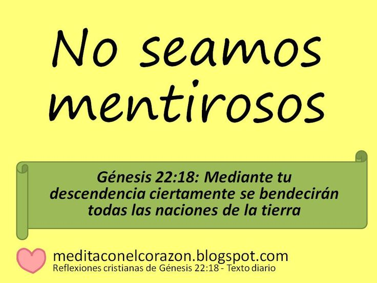 Medita con el ♥  el texto diario de hoy(Génesis 22:18) Aplicación: No seamos mentirosos. ¿Cómo? http://bit.ly/1qltXtv