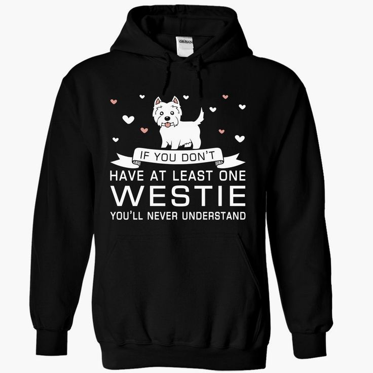 Westie, Order HERE ==> https://www.sunfrog.com/Pets/5482624-68128632.html?9410, Please tag & share with your friends who would love it, westie perro, westies perro, westies funny #christmasgifts #xmasgifts #running #cooking #receipe #christmasgifts #xmasgifts