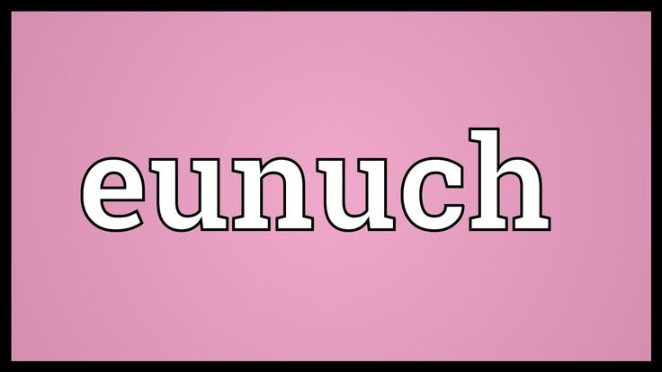 Image result for eunuch meaning