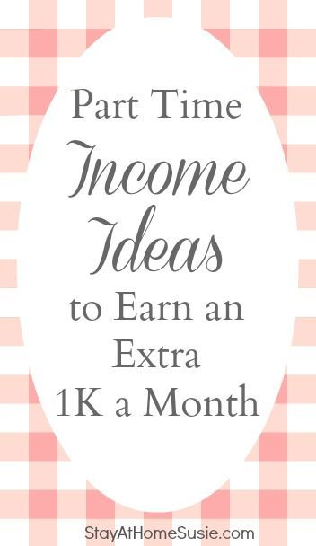 Part Time Income Ideas to Earn an Extra 1K a Month