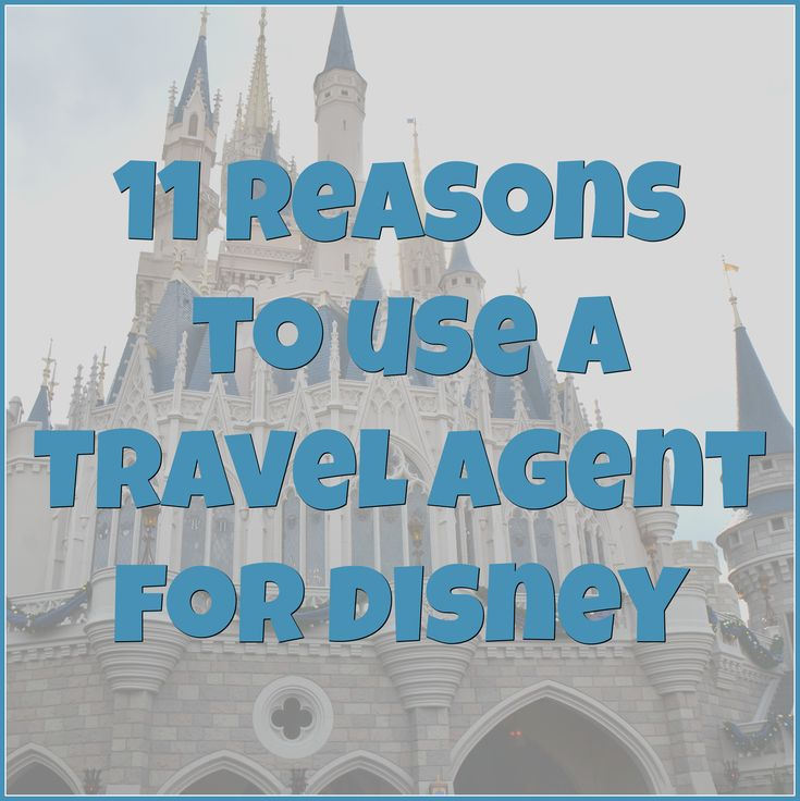 11 reasons to use a Disney Travel Agent for your trip