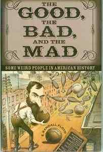 """""""The Good, The Bad, And The Mad - (Some Weird People In American History)"""" av E. Randall Floyd - 'A book about mental health'"""