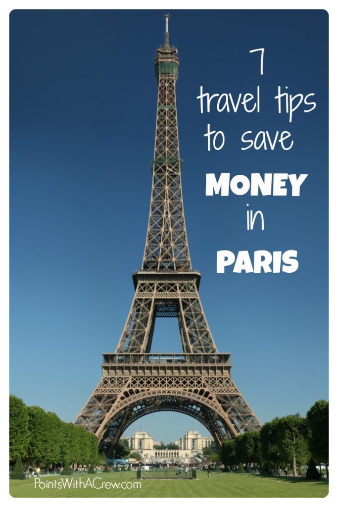 7 top travel tips to save money in Paris France.  Find the best things to do while staying on budget