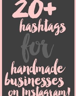 20+ Hashtags for Handmade Businesses on Instagram