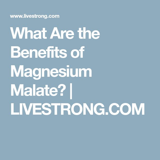 What Are the Benefits of Magnesium Malate?   LIVESTRONG.COM