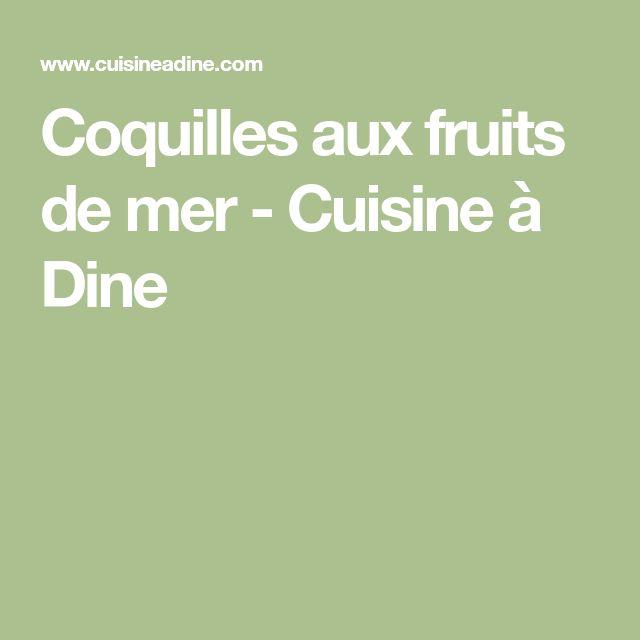 Coquilles aux fruits de mer - Cuisine à Dine