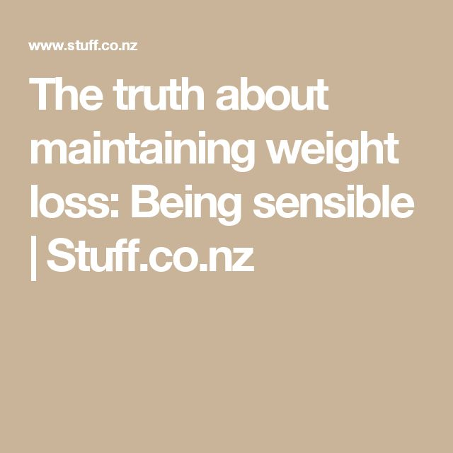 The truth about maintaining weight loss: Being sensible | Stuff.co.nz