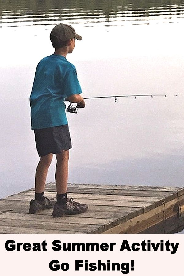 Great Summer Activity - Go Fishing!