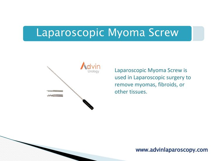 Laparoscopic Myoma Screw  Laparoscopic Myoma Screw is used in Laparoscopic surgery to remove myomas, fibroids, or other tissues.