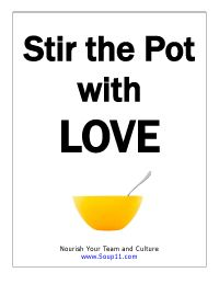 Seriously, if you gotta stir the pot, stir it with love - spread some positive news, bring others up, be the change.