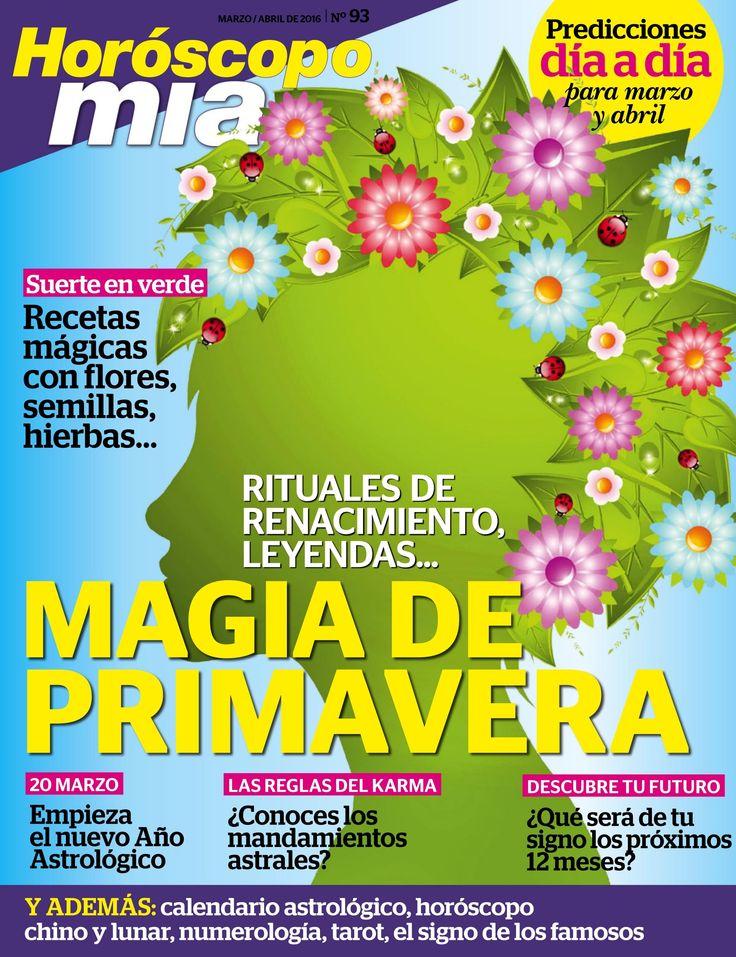Revista #Horoscopo MÍA, #marzo/#abril 2016. Rituales de renacimiento, leyendas y la #magia de la #primavera. Empieza el nuevo año #astrológico.