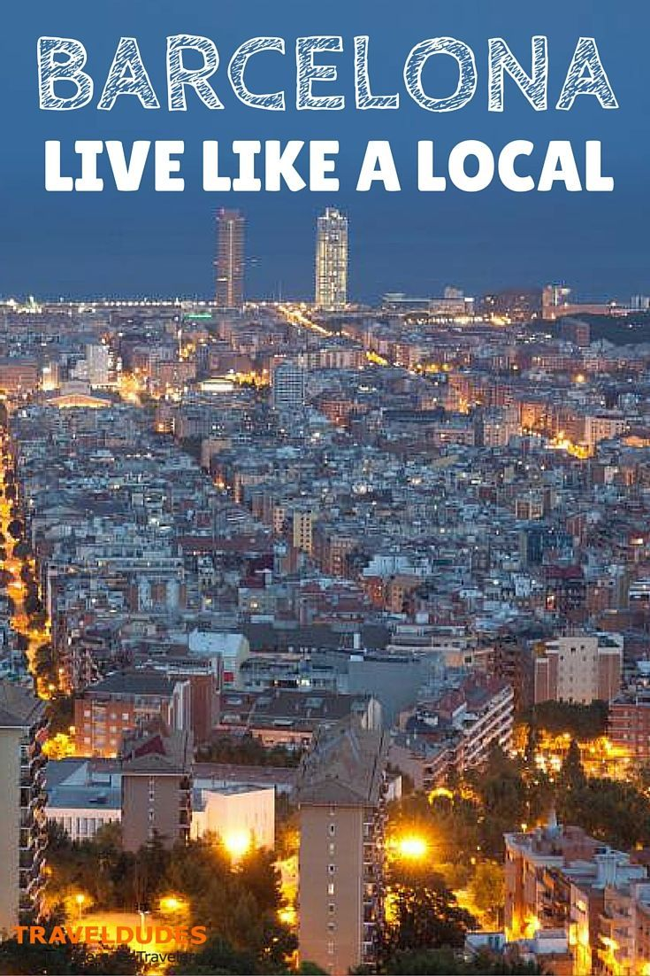 The Essential Guide to Living like a Local in Barcelona| Traveldudes Social Travel Community: ||