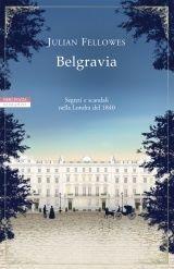 Vivo perché leggo: Belgravia a cura di Maristella Copula
