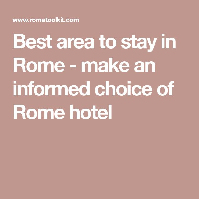Best area to stay in Rome - make an informed choice of Rome hotel