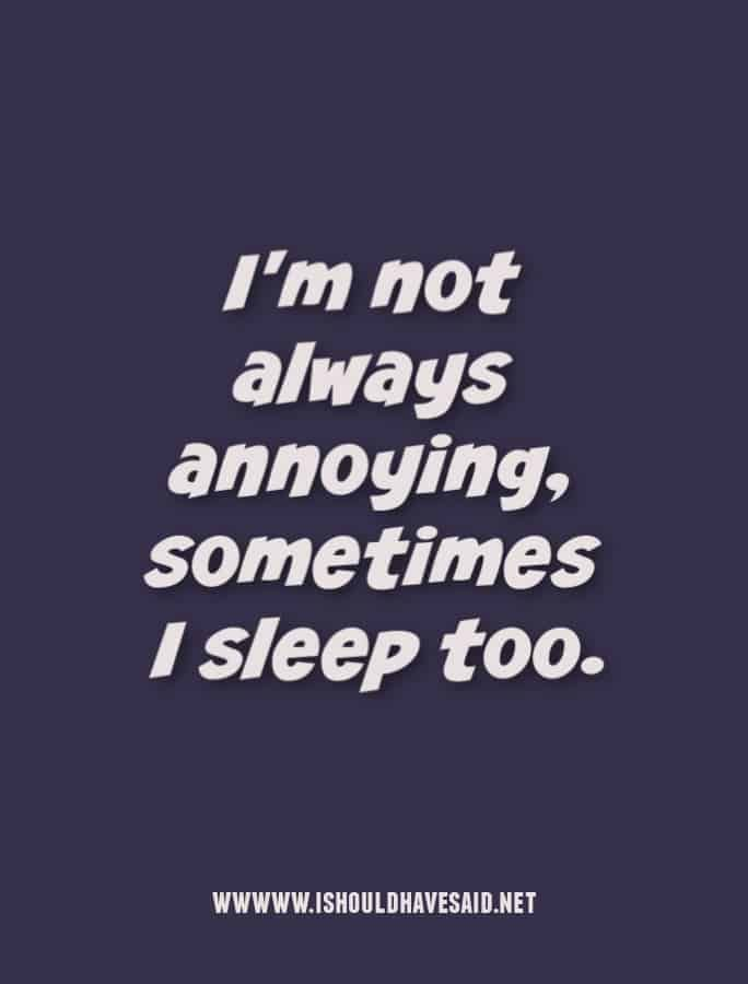 Funny Quotes About Being Annoyed : funny, quotes, about, being, annoyed, Someone, You're, Annoying, Should, People, Quotes,, Annoyed, Singing, Quotes