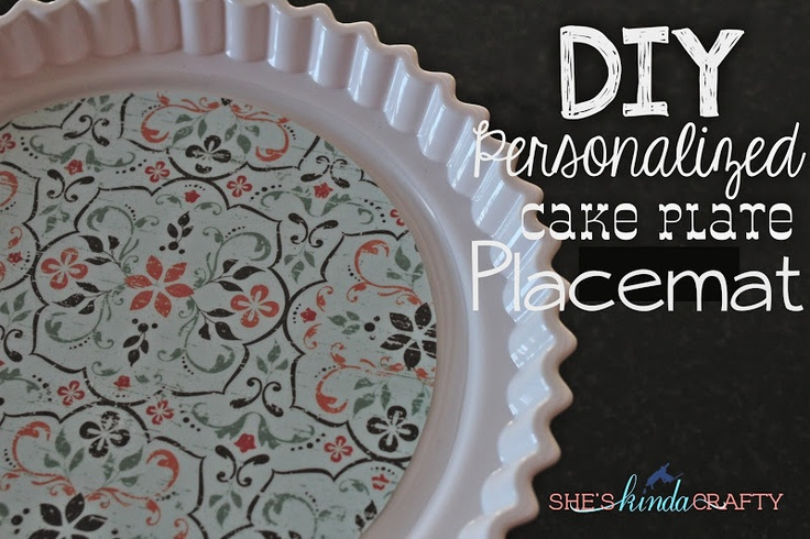 She's {kinda} Crafty: DIY Cake Stand PlacematCrafts Ideas, Diy Cake Stands Covers, Cake Pan, Stands Placemats, Power Point, Bit Obsession, Crafts Savvy, Diy Projects, Cake Plates