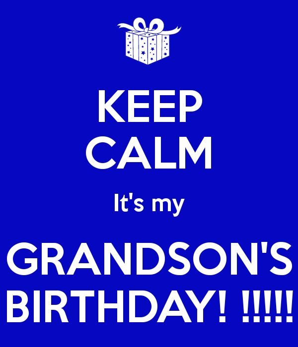 keep-calm-it-s-my-grandson-s-birthday-2.png (600×700)                                                                                                                                                                                 More