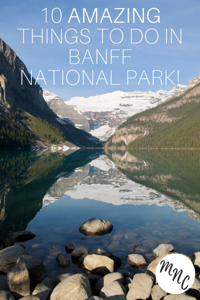 10 Amazing Things To Do In Banff National Park