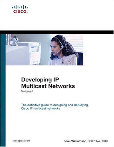Developing IP Multicast Networks, Volume I