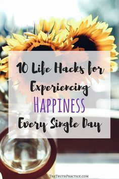 Do you think happiness is something that only comes around when a big, perfect event happens in your life? Want to know if we can really be happy every day? These 10 life hacks will help you learn how to be happy in any situation. Go to TheTruthPractice.com to find out more about inspiration, authenticity, fulfillment, manifesting your dreams, getting rid of fear, intuition, self-love, self-care, relationships, affirmations, positive quotes, life lessons, & mantras.