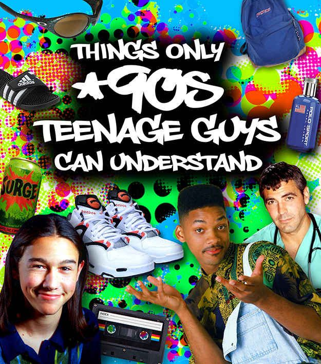 52 Things Only '90s Teenage Guys Can Understand - most of this works for the ladies too!
