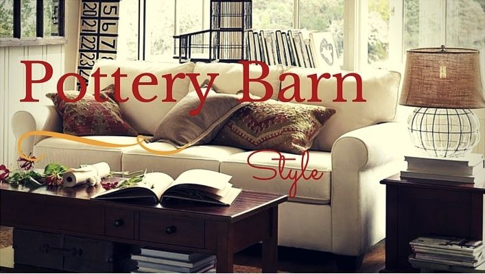 What Style is Pottery Barn And How Can You Get It?