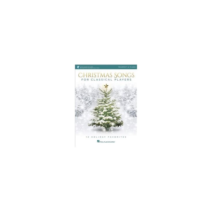 Christmas Songs for Classical Players : Trumpet and Piano: With Online Audio of Piano Accompaniments