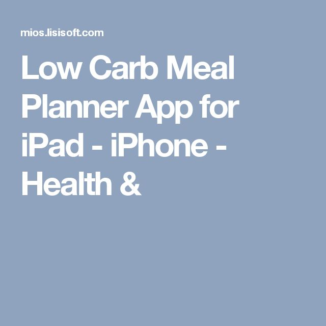 Low Carb Meal Planner App for iPad - iPhone - Health &