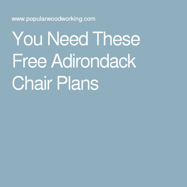 Adirondack Chair Plans You Need These Free Adirondack Chair Plans