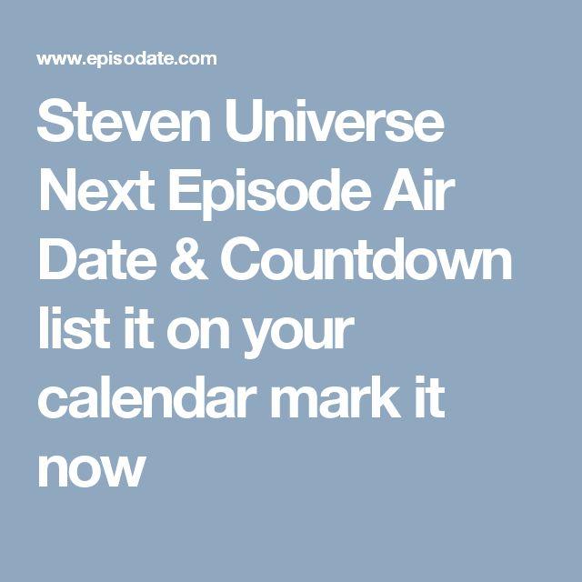 Steven Universe Next Episode Air Date & Countdown list it on your calendar mark it now