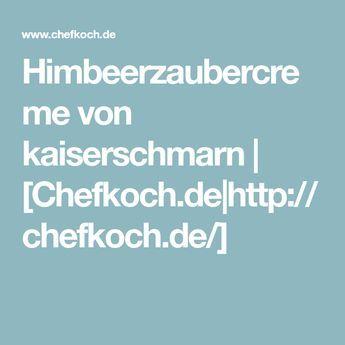 Himbeerzaubercreme von kaiserschmarn | [Chefkoch.de|http://chefkoch.de/]