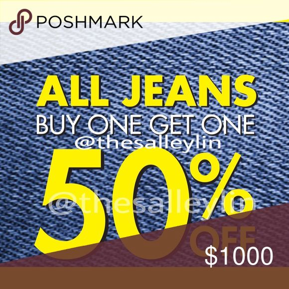 Buy 1 Get 1 50% Off All Jeans BOGO 50% Off All Jeans. Simply, like the jeans you want and leave a comment. I will adjust the price and notify you when your items are ready for purchase. Other