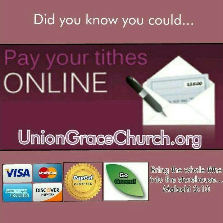Pay your tithes online @ uniongracechurch.org