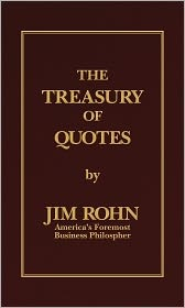"""The Treasury of Quotes by Jim Rohn - Inspirational Books and Motivational Books    Jim Rohn has authored over 25 book and audio/video programs, and has spoken to more than 600 audiences and 4 million people.  Mr. Rohn's business career has spanned for a period of over 40 years.  His remarkable and highly successful career has produced many personal experiences and philosophies.  These experiences and philosophies are reflected in """"The Treasury of Quotes"""" which is a collection of over 365…"""