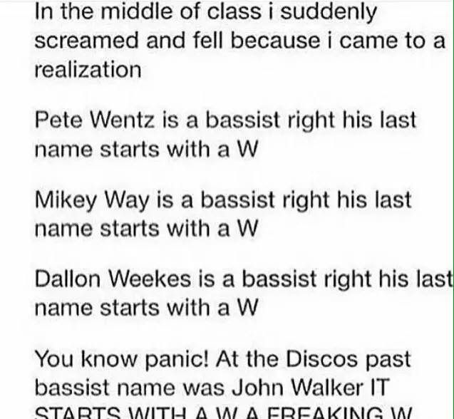 BUT MY LAST NAME STARTS WITH A W AND I PLAY GUITAR however I was planning on learning bass next so this is freaking weird