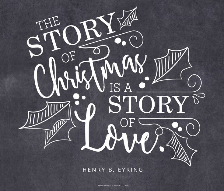 """""""The story of Christmas is a story of love."""" —Henry B. Eyring"""