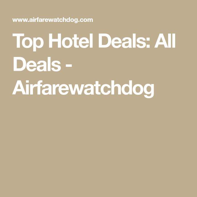 Top Hotel Deals: All Deals - Airfarewatchdog