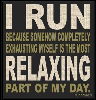 running inspiration i run to relax