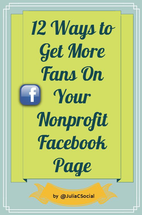 12 great tips for how to get more fans on your #nonprofit #facebook page! #socialmedia