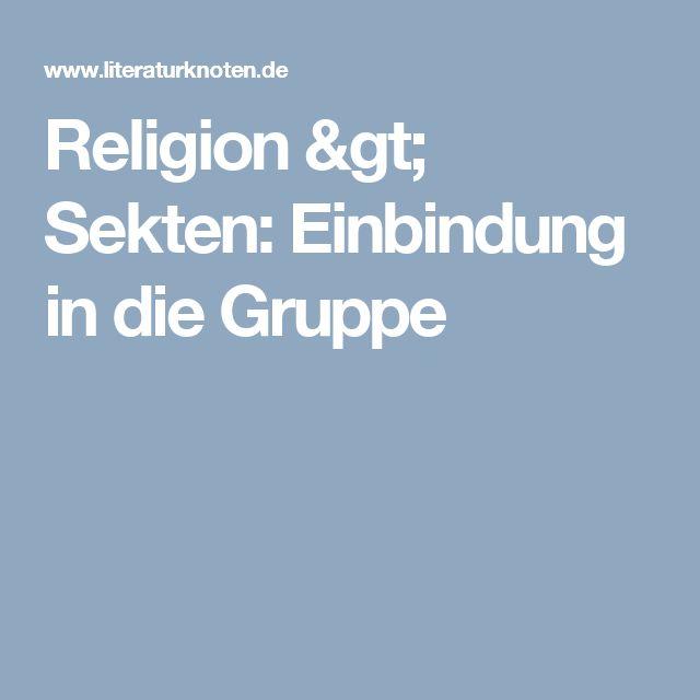 Religion > Sekten: Einbindung in die Gruppe