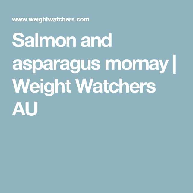 Salmon and asparagus mornay | Weight Watchers AU