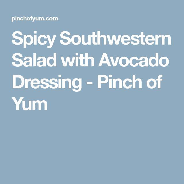 Spicy Southwestern Salad with Avocado Dressing - Pinch of Yum