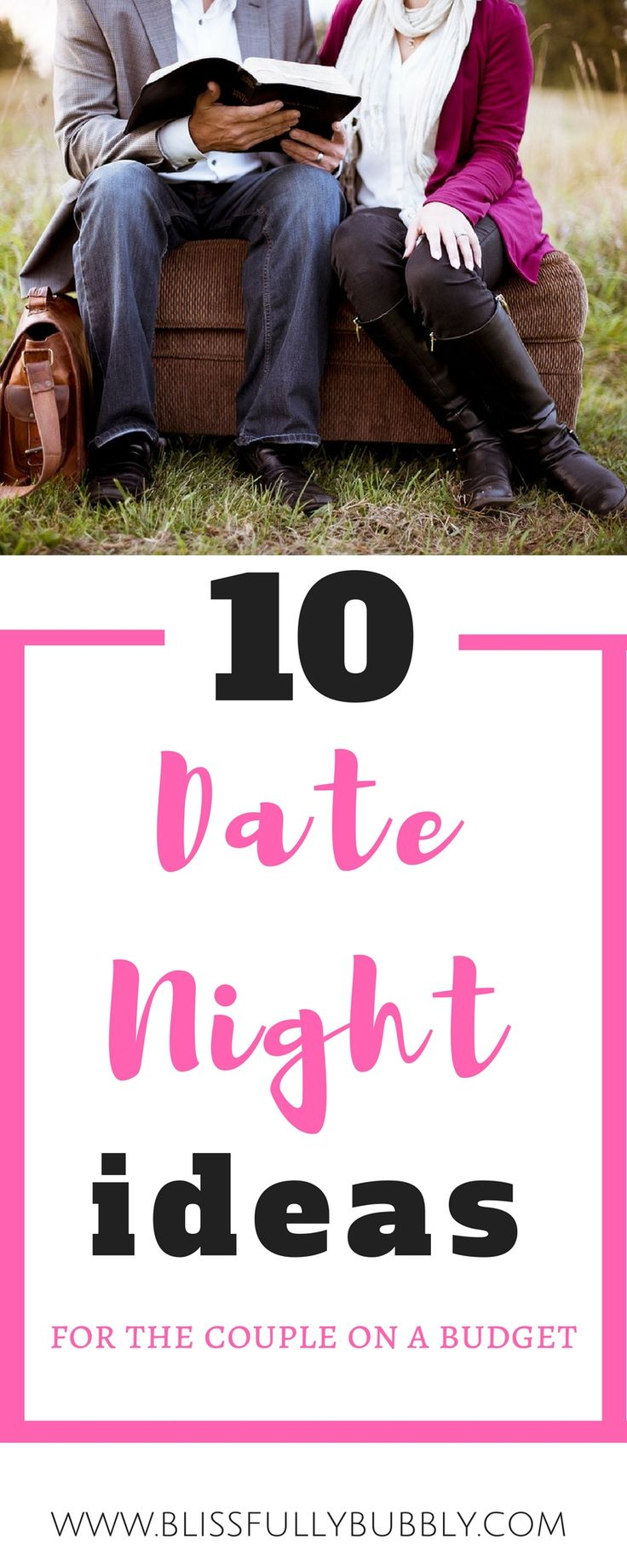 10 cheap date night ideas for the couple on a budget! Romantic date night ideas | date inspiration |marriage | marriage advice | married | dating | relationship goals | relationships | relationship advice | cute couples | romantic couples | intimacy www.blissfullybubbly.com