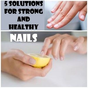 5 solutions for strong and healthy nails