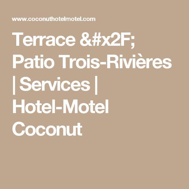 Terrace / Patio Trois-Rivières |  Services |  Hotel-Motel Coconut