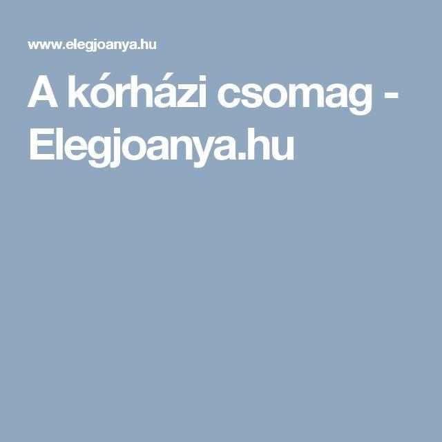 A kórházi csomag - Elegjoanya.hu