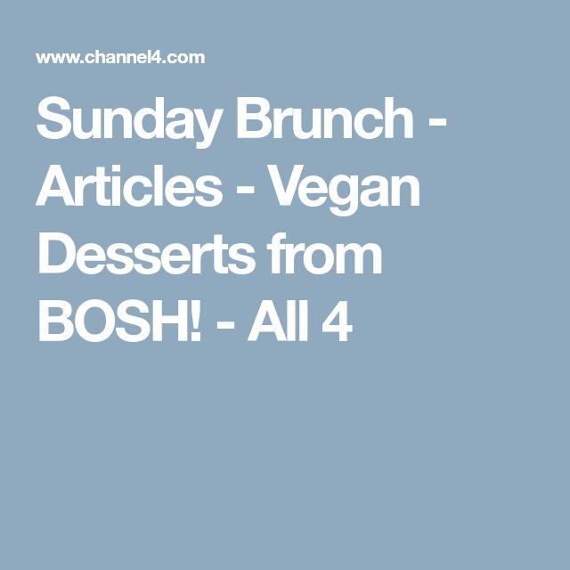 Sunday Brunch - Articles - Vegan Desserts from BOSH! - All 4