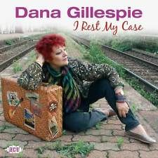 DANA GILLESPIE - I REST MY CASE - CDCH 1279