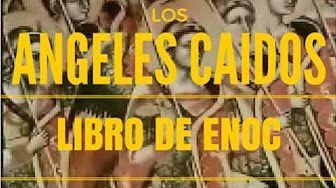 El Libro de Enoc Angeles Caidos y Gigantes Nefilim 1 de 7 Apocrifo Biblia Etiope - Annunakis
